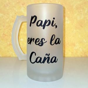"""Jarra """"Papi eres la caña"""""""